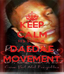 KEEP CALM ITS STILL A DAEDAE MOVEMENT - Personalised Poster A4 size
