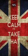 KEEP CALM ITS TAKE THAT - Personalised Poster A4 size