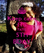 Keep calm ITS TATIS 5TH BDAY - Personalised Poster A4 size