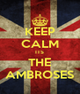 KEEP CALM ITS THE AMBROSES - Personalised Poster A4 size