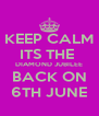 KEEP CALM ITS THE  DIAMOND JUBILEE BACK ON 6TH JUNE - Personalised Poster A4 size