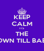 KEEP CALM ITS THE FiNAL COUNTDOWN TILL BABY JAYDEN OUT - Personalised Poster A4 size