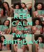 KEEP CALM it's the Twin's BIRTHDAY! - Personalised Poster A4 size