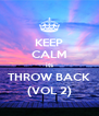 KEEP CALM its THROW BACK (VOL 2) - Personalised Poster A4 size