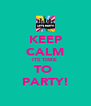 KEEP CALM ITS TIME  TO  PARTY! - Personalised Poster A4 size