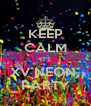 KEEP CALM IT'S XV NEON  PARTY - Personalised Poster A4 size