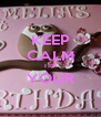 KEEP CALM ITS YOUR  - Personalised Poster A4 size