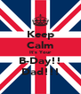 Keep Calm It's Your B-Day!! Dad!!! - Personalised Poster A4 size
