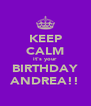 KEEP CALM it's your BIRTHDAY ANDREA!! - Personalised Poster A4 size