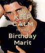 KEEP CALM it's your Birthday Marit - Personalised Poster A4 size