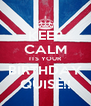 KEEP CALM ITS YOUR BIRTHDAY QUISE!! - Personalised Poster A4 size