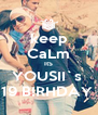 keep CaLm ItS YOUSII`s  19 B!RHDAY  - Personalised Poster A4 size