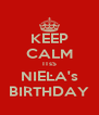 KEEP CALM ITsS NIEĿA's BIRTHDAY - Personalised Poster A4 size