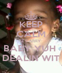 KEEP CALM IZ DARRY  BABY YUH  DEALIN WIT - Personalised Poster A4 size