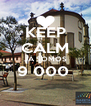 KEEP CALM JÁ SOMOS 9 000   - Personalised Poster A4 size