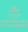 KEEP CALM Já somos  MEIO MILHÃO NO FACEBOOK - Personalised Poster A4 size