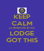 KEEP CALM J.I.MARTIN #701 LODGE GOT THIS - Personalised Poster A4 size