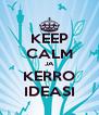 KEEP CALM JA KERRO IDEASI - Personalised Poster A4 size