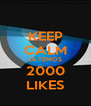 KEEP CALM JÁ TEMOS 2000 LIKES - Personalised Poster A4 size