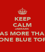 KEEP CALM JABRAAN  HAS MORE THAN ONE BLUE TOP - Personalised Poster A4 size