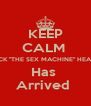 "KEEP CALM  JACK ""THE SEX MACHINE"" HEALY Has  Arrived  - Personalised Poster A4 size"