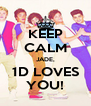 KEEP CALM JADE, 1D LOVES YOU! - Personalised Poster A4 size