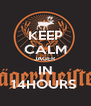 KEEP CALM JAGER IN 14HOURS  - Personalised Poster A4 size