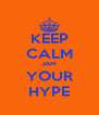 KEEP CALM JAM YOUR HYPE - Personalised Poster A4 size