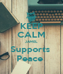 KEEP CALM JAMEL Supports  Peace  - Personalised Poster A4 size