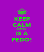 KEEP CALM JAMES IS A PEDO! - Personalised Poster A4 size