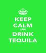 KEEP CALM JAN DRINK TEQUILA - Personalised Poster A4 size