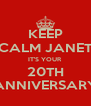KEEP CALM JANET IT'S YOUR 20TH ANNIVERSARY - Personalised Poster A4 size