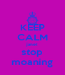 KEEP CALM janet stop moaning - Personalised Poster A4 size