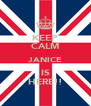 KEEP CALM JANICE IS HERE!! - Personalised Poster A4 size