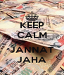 KEEP CALM  JANNAT JAHA - Personalised Poster A4 size