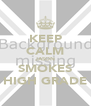 KEEP CALM JASON SMOKES HIGH GRADE - Personalised Poster A4 size