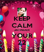 KEEP CALM JATINDER YOUR 22 - Personalised Poster A4 size
