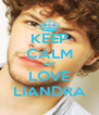 KEEP CALM JAY LOVE LIANDRA - Personalised Poster A4 size