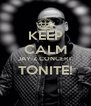 KEEP CALM JAY-Z CONCERT TONITE!  - Personalised Poster A4 size