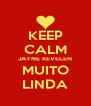 KEEP CALM JAYNE KEVELEN MUITO LINDA - Personalised Poster A4 size