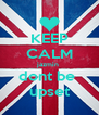 KEEP CALM jazmin  dont be  upset - Personalised Poster A4 size