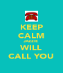 KEEP CALM JAZZIE WILL CALL YOU - Personalised Poster A4 size