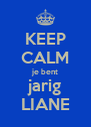 KEEP CALM je bent jarig LIANE - Personalised Poster A4 size