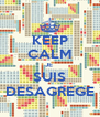 KEEP CALM JE  SUIS DESAGREGE - Personalised Poster A4 size