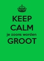 KEEP CALM je zoons worden GROOT  - Personalised Poster A4 size