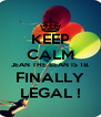 KEEP CALM JEAN THE BEAN IS 18. FINALLY LEGAL ! - Personalised Poster A4 size