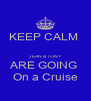 KEEP CALM   JEAN & TONY  ARE GOING  On a Cruise - Personalised Poster A4 size