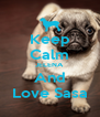 Keep Calm JELENA And Love Sasa - Personalised Poster A4 size