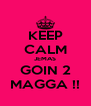 KEEP CALM JEMAS GOIN 2 MAGGA !! - Personalised Poster A4 size