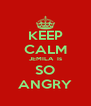 KEEP CALM JEMILA  Is SO ANGRY - Personalised Poster A4 size